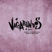 Play & Download Vagabundos 2013 - Cesar Merveille & Mirko Loko by Various Artists | Napster