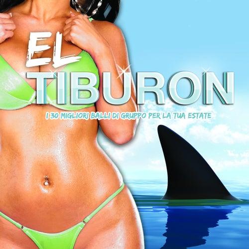 Play & Download El Tiburon: i 30 migliori balli di gruppo per la tua estate by Various Artists   Napster