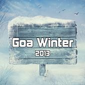 Play & Download Goa Winter 2013 by Various Artists | Napster