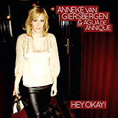 Play & Download Hey Okay! (Acoustic Version) by Anneke van Giersbergen | Napster