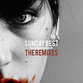 Sunday Best the Remixes by You Love Her Coz She's Dead