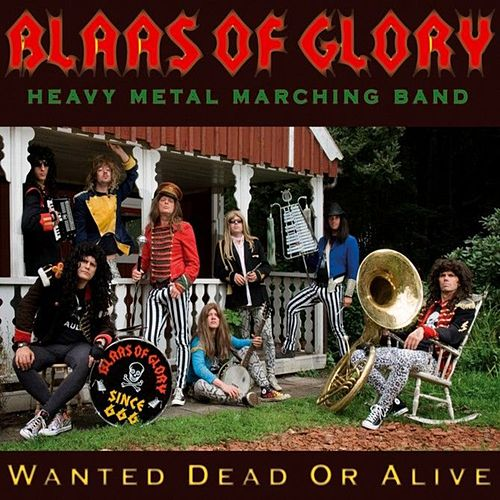 Wanted Dead or Alive di Blaas of Glory