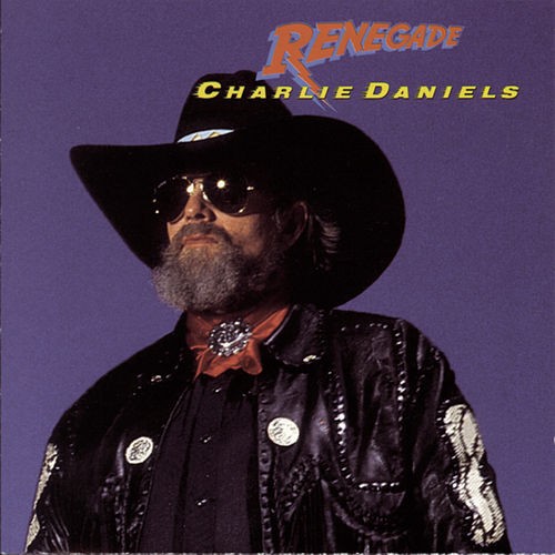 Play & Download Renegade by Charlie Daniels | Napster