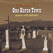 Play & Download Dawn Will Deliver by One Horse Town | Napster