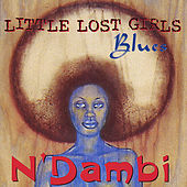 Little Lost Girls Blues by N Dambi