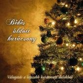 Békés Áldott Karácsony (Válogatás A Legszebb Karácsonyi Dalokból) by Various Artists