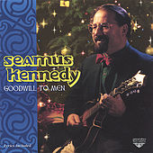 Play & Download Goodwill to Men by Seamus Kennedy | Napster