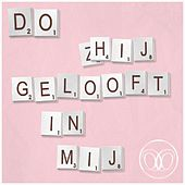 Play & Download Hij Gelooft in Mij by The Dø | Napster