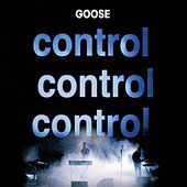 Play & Download Control Control Control by Goose | Napster