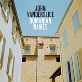 Romanian Names by John Vanderslice
