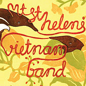 Play & Download Mt. St. Helens Vietnam Band by Mt. St. Helens Vietnam Band | Napster