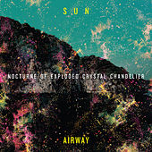 Play & Download Nocturne of Exploded Crystal Chandelier by Sun Airway | Napster
