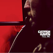 Tell Me by Catfish Haven