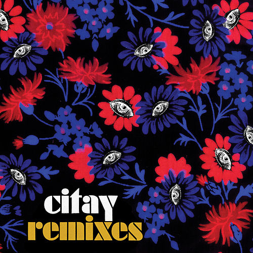 Play & Download Remixes by Citay | Napster