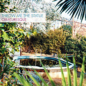 Play & Download Creaturesque by Throw Me The Statue | Napster
