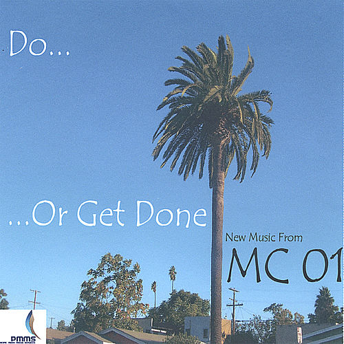 Do Or Get Done by MC 01
