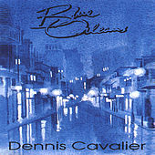 Play & Download Blue Orleans by Dennis Cavalier | Napster