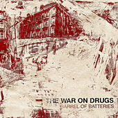Play & Download Barrel Of Batteries by The War On Drugs | Napster