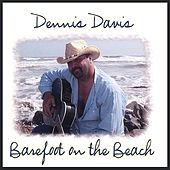 Play & Download Barefoot On The Beach by Dennis Davis | Napster