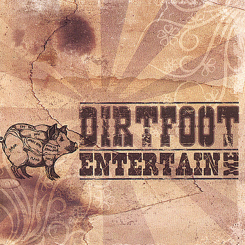 Play & Download Entertain Me by Dirtfoot | Napster