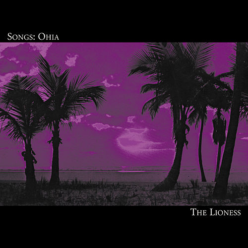 Play & Download The Lioness by Songs: Ohia | Napster