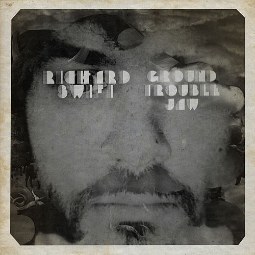 Play & Download Ground Trouble Jaw by Richard Swift | Napster