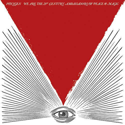 Play & Download We Are the 21st Century Ambassadors of Peace & Magic by Foxygen | Napster