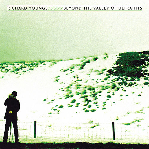 Play & Download Beyond The Valley Of Ultrahits by Richard Youngs | Napster