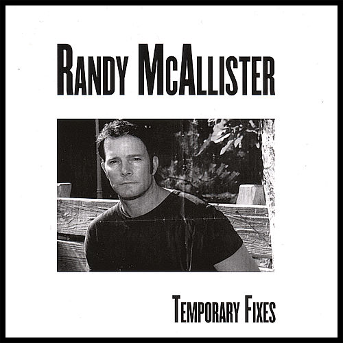 Temporary Fixes by Randy McAllister