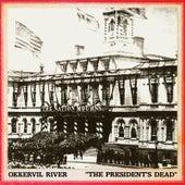 The President's Dead by Okkervil River