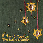Play & Download The Naïve Shaman by Richard Youngs | Napster