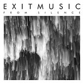 Play & Download From Silence by Exitmusic | Napster
