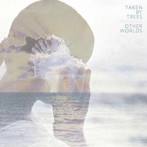Play & Download Other Worlds by Taken By Trees | Napster