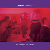 Play & Download Organ Music not Vibraphone like I'd Hoped by Moonface | Napster