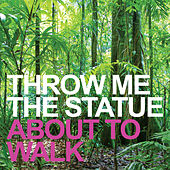 Play & Download About To Walk by Throw Me The Statue | Napster