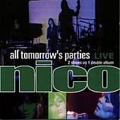 Play & Download All Tomorrows Parties: Nico Live by Nico | Napster