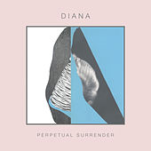 Play & Download Perpetual Surrender by Diana | Napster