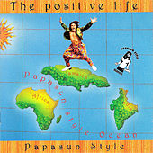 The Positive Life by Papasun Style