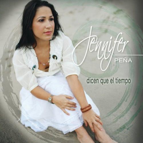 Play & Download Dicen Que El Tiempo... by Jennifer Pena | Napster