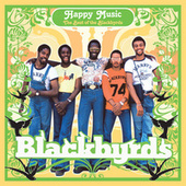 Play & Download Happy Music: The Best Of The Blackbyrds by The Blackbyrds | Napster