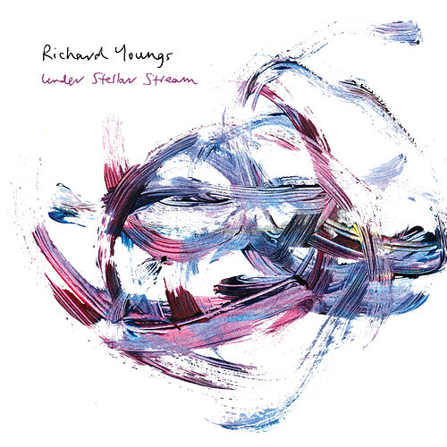 Play & Download Under Stellar Stream by Richard Youngs | Napster
