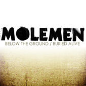 Below The Ground / Buried Alive by Molemen