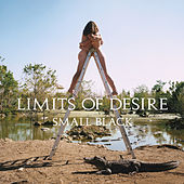 Play & Download Limits of Desire by Small Black | Napster