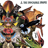 Play & Download The Impossible Shapes by The Impossible Shapes | Napster