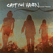 Good Friends by Catfish Haven