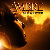 Play & Download Ambre by Ted Scotto | Napster