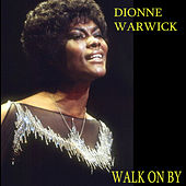 Play & Download Walk On By by Dionne Warwick | Napster