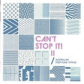 Play & Download Can't Stop It! II - Australian Post-Punk 1979-84 by Various Artists | Napster