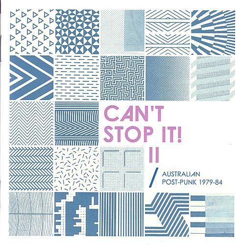 Can't Stop It! II - Australian Post-Punk 1979-84 by Various Artists