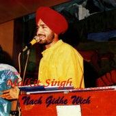 Play & Download Nach Gidhe VVich by Malkit Singh | Napster